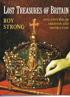 Lost Treasures of Britain by Roy Strong