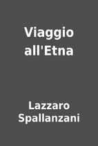 Viaggio all'Etna by Lazzaro Spallanzani