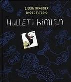 Hullet i himlen by Lilian Brøgger