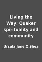 Living the Way: Quaker spirituality and…