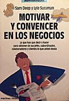 Motivar y convencer en los negocios by Sam…