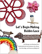 Let's Begin Making Bobbin Lace by Paula…
