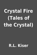 Crystal Fire (Tales of the Crystal) by R.L.…