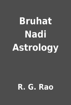 Bruhat Nadi Astrology by R  G  Rao | LibraryThing