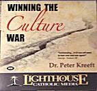 Winning the Culture War by Dr. Peter Kreeft
