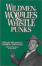 Wildmen, Wobblies & Whistle Punks: Stewart…