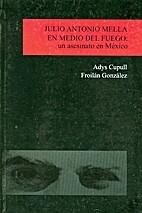 Julio Antonio Mella en medio del fuego : un…
