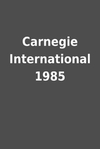 Carnegie International 1985
