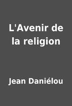 L'Avenir de la religion by Jean Daniélou