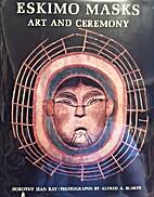 Eskimo masks; art and ceremony. by Dorothy…