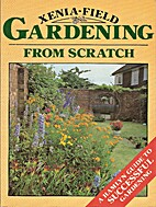 Gardening from Scratch by Xenia Field
