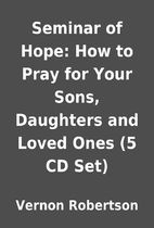 Seminar of Hope: How to Pray for Your Sons,…