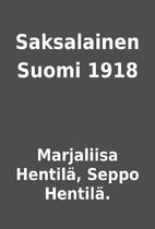 Saksalainen Suomi 1918 by Marjaliisa…
