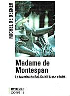 Madame de Montespan, La favorite du…