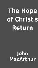 The Hope of Christ's Return by John…
