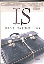 Is : roman by Ulla-Lena Lundberg