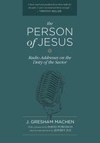 The Person of Jesus: Radio Addresses on the…