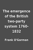 The emergence of the British two-party…
