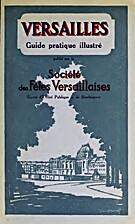 Guide pratique illustré de Versailles :…