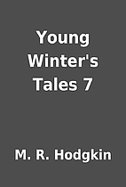 Young Winter's Tales 7 by M. R. Hodgkin