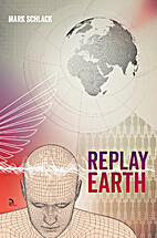 Replay Earth by Mark Schlack
