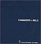 Kammerer Belz: Werkbericht