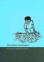 No comas renacuajos by Francisco Montabz
