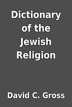 Dictionary of the Jewish Religion by David…