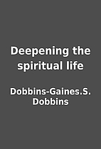 Deepening the spiritual life by…