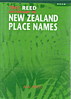 The Reed dictionary of New Zealand place…