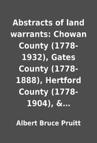Abstracts of land warrants: Chowan County…