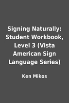 Signing Naturally: Student Workbook, Level 3…