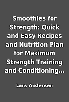 Smoothies for Strength: Quick and Easy…