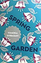 Spring Garden (Japanese Novellas) by Tomoka…