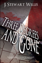 Three Degrees and Gone by J. Stewart Willis