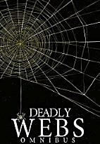 Deadly Webs Omnibus by HUNT JAMES