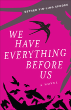 We Have Everything Before Us: A Novel by…