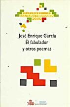 El fabulador y otros poemas by José Enrique…