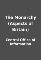 The Monarchy (Aspects of Britain) by Central…