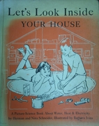 Let's Look Inside Your House by Herman…