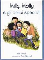 Milly, Molly e gli amici speciali by Gill…
