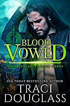 Blood Vowed (Blood Ravagers Book 3) by Traci…