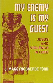 My enemy is my guest : Jesus and violence in…