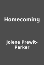 Homecoming by Jolene Prewit-Parker