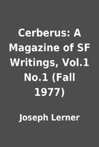 Cerberus: A Magazine of SF Writings, Vol.1…