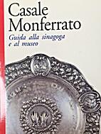 Casale Monferrato: Guida alla sinagoga e al…