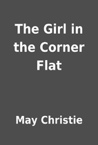 The Girl in the Corner Flat by May Christie