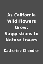 As California Wild Flowers Grow: Suggestions…