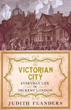 The Victorian City: Everyday Life in…