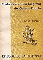 Contribució a una biografia de Gaspar…